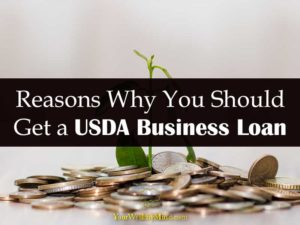 Reasons Why You Should Get a USDA Business Loan