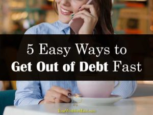 5 Easy Ways to Get Out of Debt Fast