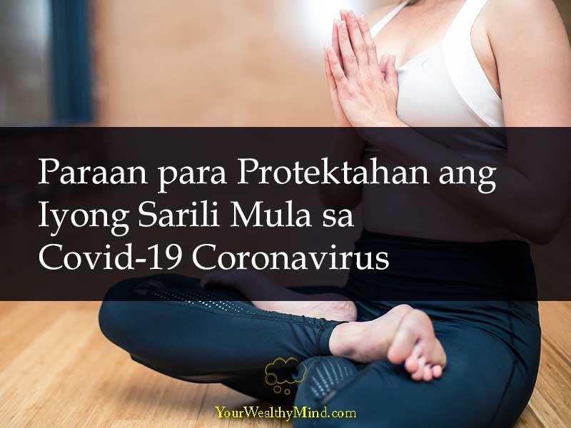 3 Paraan para Protektahan ang Iyong Sarili Mula sa Covid-19 Coronavirus your wealthy mind