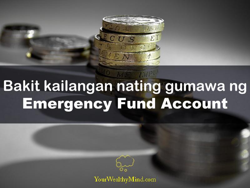 Bakit Kailangan Nating Gumawa ng Emergency Fund Account your wealthy mind
