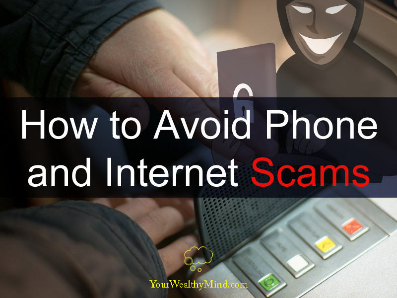 How to Avoid Phone and Internet Scams your wealthy mind